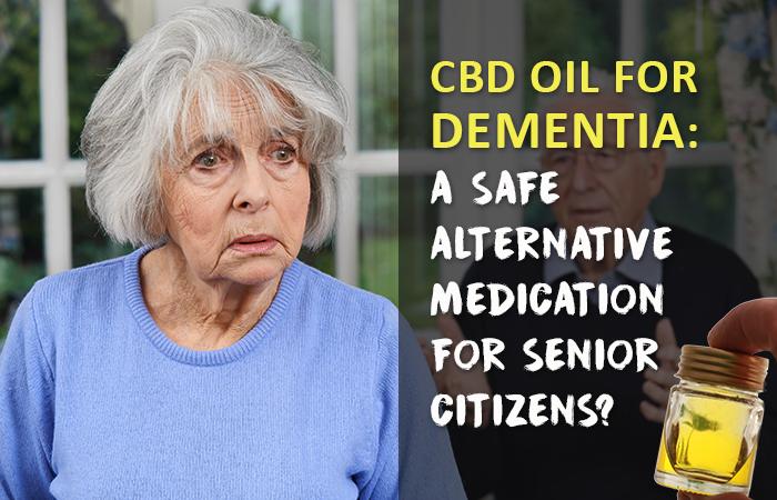 CBD Oil for Dementia: A Safer Alternative Medication for Senior Citizens?